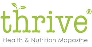 Thrive Health and Nutrition Magazine - Cutting through the confusion when it comes to your health – trusted, qualified and expert information on Health and Nutrition