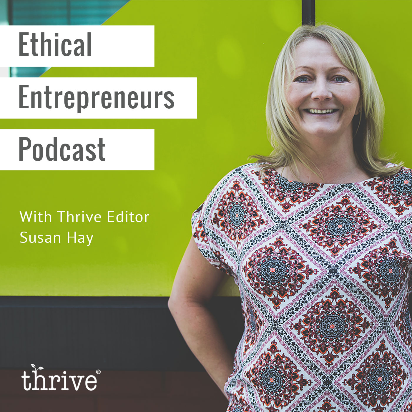 ethical entrepreneur podcast with Thrive